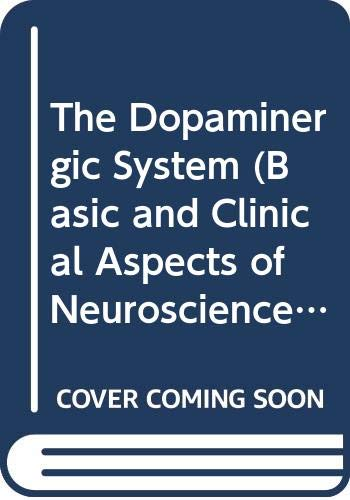 The Dopaminergic System (Basic and Clinical Aspects of Neuroscience) B. Halasz