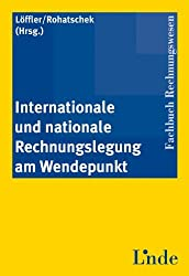 Internationale und nationale Rechnungslegung am Wendepunkt