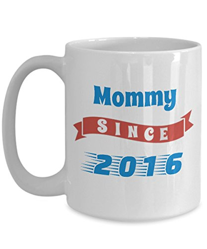 Mommy Tea Mug - Mommy Since 2016 - Number One Mom Cup - Worlds Best Mom Ever Gift For Mother's Day, Birthday From Son, Daughter, (Halloween Colorado 2016)