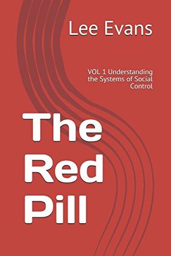 The Red Pill: VOL 1 Understanding the Systems of Social Control (Volume) pdf