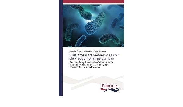 Otero, L: Sustratos y activadores de PchP de Pseudomonas aer ...