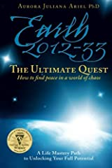 Earth 2012-33: The Ultimate Quest: How To Find Peace in a World of Chaos (Volume 1) Paperback