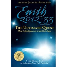 Earth 2012-33: The Ultimate Quest: How To Find Peace in a World of Chaos (Volume 1)
