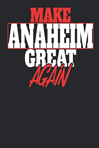 Make Anaheim Great Again: Anaheim Notebook | Anaheim Vacation Journal | Handlettering | Diary I Logbook | 110 White Dot Grid Pages | 6 x 9 ()