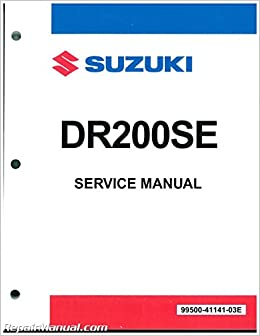99500-41141-03E 1996-2009 Suzuki DR200SE Motorcycle Service Manual