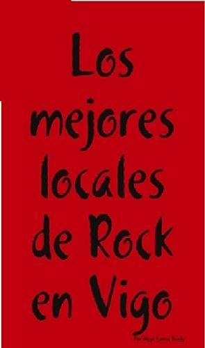 Descargar Libro Los Mejores Locales De Rock En Vigo Diego Lamas Bande
