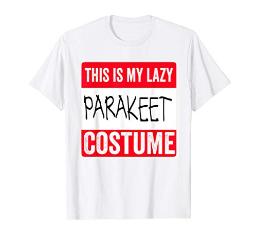 This is my lazy Parakeet costume Shirt Halloween -