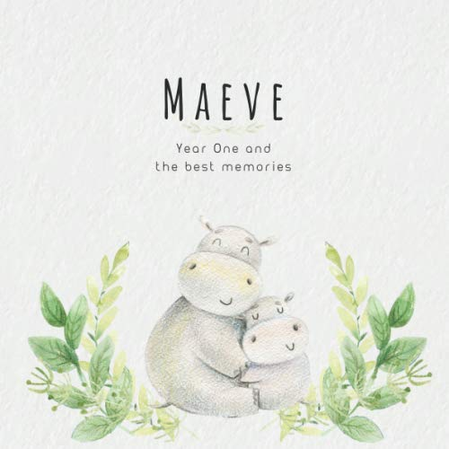 Maeve Year One and the best Memories: Baby Book I Babyshower or Babyparty Gift I Keepsake I Memory Journal with prompts I Pregnancy Gift I Newborn Notebook I For the parents of Maeve