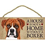 """A House Is Not A Home Without A Boxer (Uncropped) - 5""""x10"""" Wooden Sign"""
