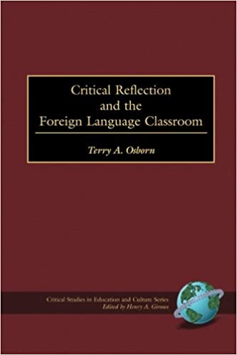 Critical Reflection and the Foreign Language Classroom (Critical Studies in Education and Culture)