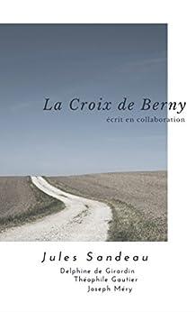 la croix de berny crit en collaboration french edition kindle edition by jules sandeau. Black Bedroom Furniture Sets. Home Design Ideas