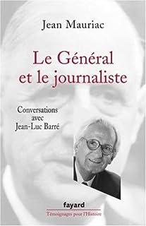 Le Général et le journaliste : conversations avec Jean-Luc Barré, Mauriac, Jean