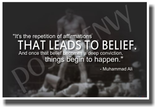 It's the Repetition of Affirmations That Leads to Belief 2 - Boxer Muhammad Ali - New Classroom Motivational Poster