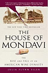 The House of Mondavi( The Rise and Fall of an American Wine Dynasty)[HOUSE OF MONDAVI][Paperback] Paperback