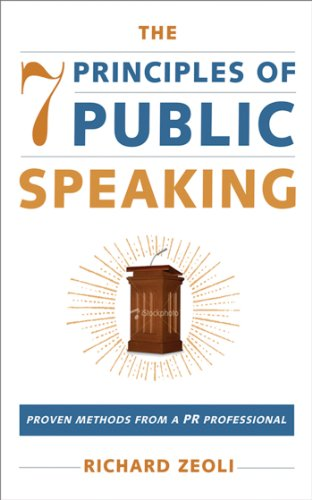 The 7 Principles of Public Speaking: Proven Methods from a PR Professional cover