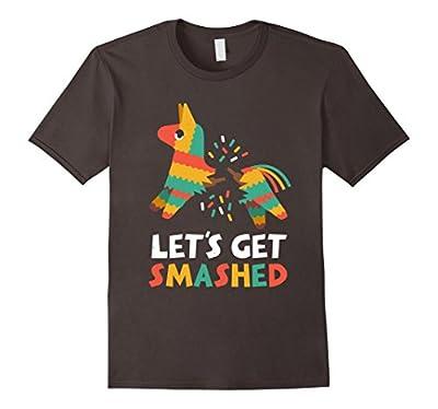 Let's Get Smashed Pinata Shirt - Funny Cinco De Mayo Shirt