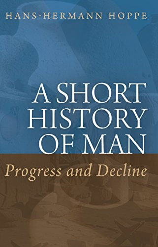 Amazon a short history of man progress and decline ebook hans a short history of man progress and decline by hoppe hans hermann fandeluxe Choice Image