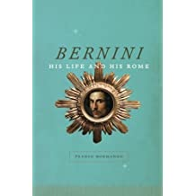 Bernini: His Life And His Rome by Franco Mormando (2011-11-15)