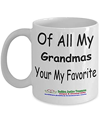 Of All My Grandmas Your My Favorite White Mug Unique Birthday, Special Or Funny Occasion Gift. Best 11 Oz Ceramic Novelty Cup for Coffee, Tea, Hot Chocolate Or Toddy