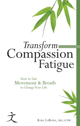 Transform Compassion Fatigue: How to Use Movement & Breath to Change Your Life