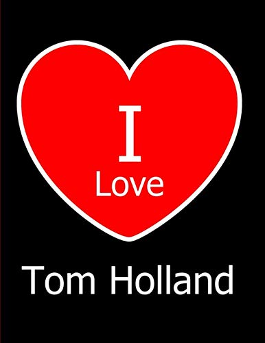 I Love Tom Holland: Large Black Notebook/Journal for Writing 100 Pages, Tom Holland Gift for Girls, Boys, Women and Men