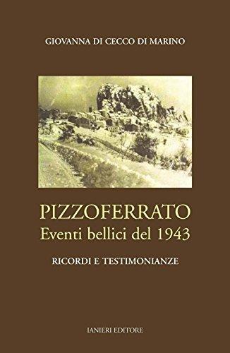 Pizzoferrato. Eventi bellici del 1943. Ricordi e testimonianza.