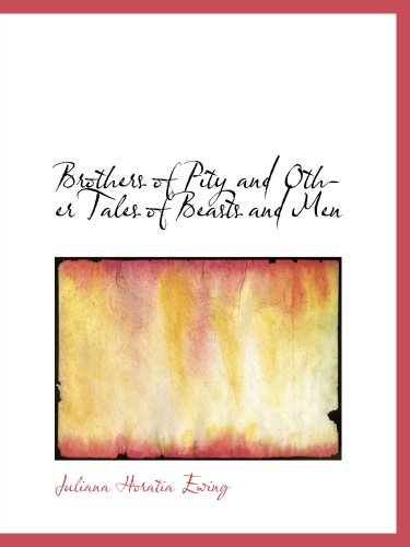 Download Brothers of Pity and Other Tales of Beasts and Men pdf epub