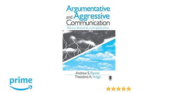 argumentative and aggressive communication avtgis theodore a rancer andrew