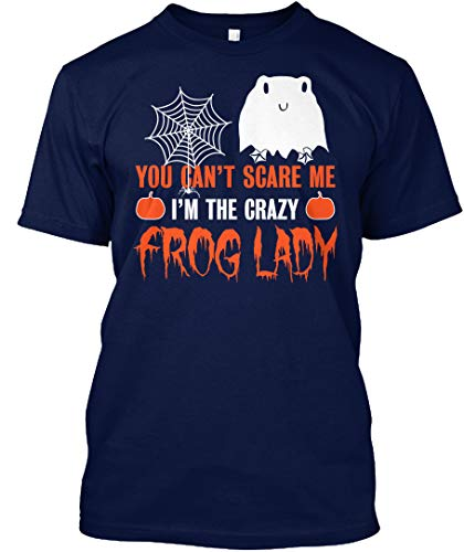 teespring You Cant Scare me im The Crazy Frog Lady 5XL - Navy Tshirt - Hanes Tagless Tee T Shirt for Men & ()