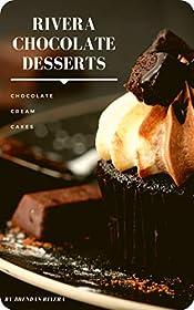 Rivera Chocolate Desserts: Chocolate, Cream, Cakes, Cookies. Make your life more chocolatey
