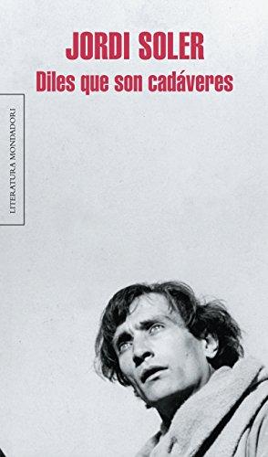 Diles que son cadaveres (Spanish Edition)