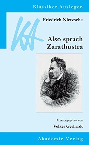 Friedrich Nietzsche: Also sprach Zarathustra (Klassiker Auslegen, Band 14)