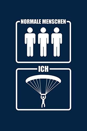 Normale Menschen Ich: Notizbuch für Paragliding Gleitschirm-Fliegen Paraglider A5 dotted Punktraster Bullet Journal por Benno Bergwanderer
