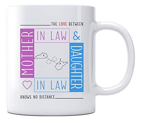 Good Gifts For Mom The Love Between Mother In Law & Daughter In Law Knows No Distance Two State Kentucky KY & West Virginia WV Mothers Day Gifts Personalized Coffe -