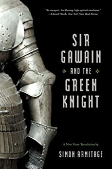 Sir Gawain and the Green Knight (A New Verse Translation) by [Armitage, Simon]