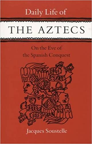 daily-life-of-the-aztecs-on-the-eve-of-the-spanish-conquest
