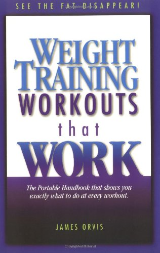 Weight Training Workouts that Work by James Orvis