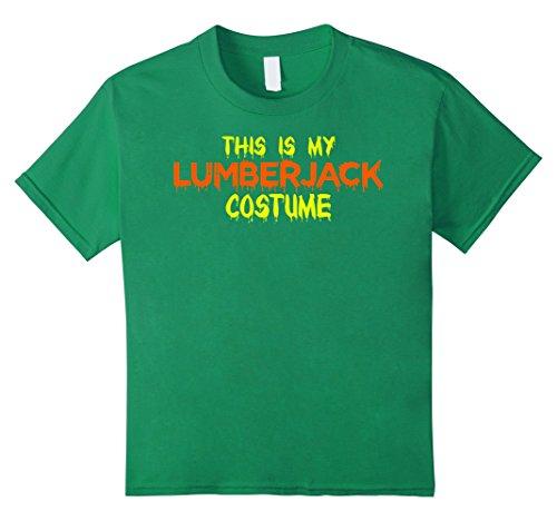 Kids This Is My Lumberjack Costume Halloween T Shirt 6 Kelly (Scary Lumberjack Halloween Costume)