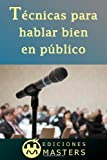 Técnicas para Hablar Bien en Público, Adolfo Agusti, 1492995312