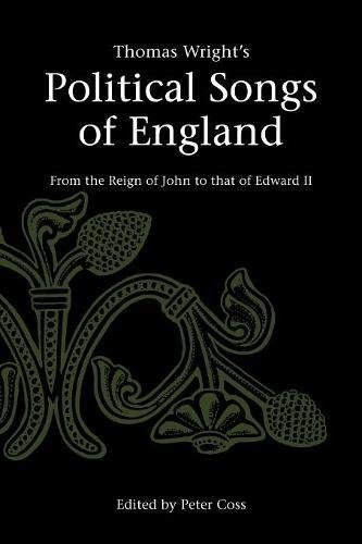 Thomas Wright's Political Songs of England: From the Reign of John to that of Edward II (Camden Classic Reprints)