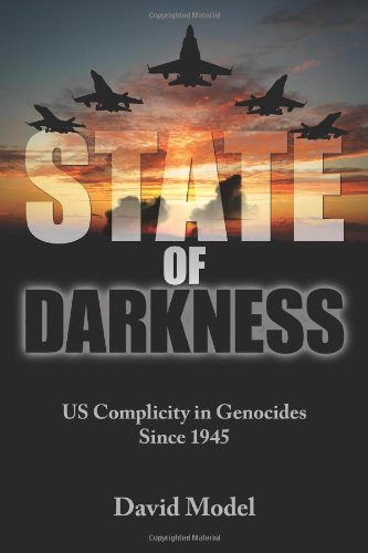 Download State of Darkness: US Complicity in Genocides Since 1945 pdf