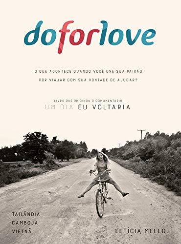 Do For Love: O que acontece quando você une sua paixão por viajar com sua vontade de ajudar?