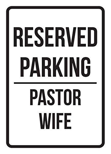Reserved Parking Pastor Wife Business Safety Traffic Signs Black - 7.5x10.5 - Metal by iCandy Products Inc