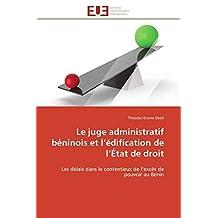 JUGE ADMINISTRATIF BENINOIS ET L'EDIFICATION DE L'ETAT DE DROIT (LE)