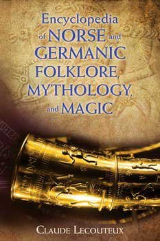 Fortune Telling Toys Encyclopedia of Norse and Germanic Folklore Mythology and Magic Tales of Gods