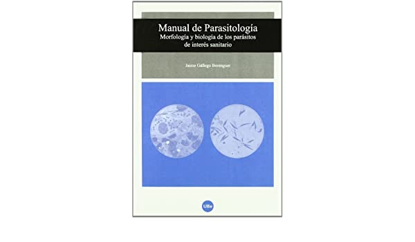 MANUAL DE PARASITOLOGIA. MORFO: Jaime Gállego Berenguer: 9788447531417: Amazon.com: Books