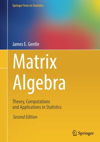 Free download pdf matrix algebra theory computations and free download pdf matrix algebra theory computations and applications in statistics springer texts in statistics james e gentle best seller fandeluxe Gallery