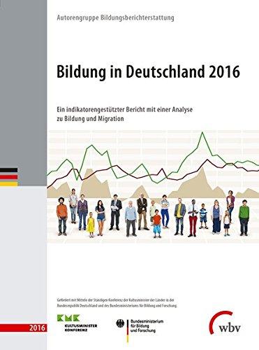Bildung in Deutschland 2016: Ein indikatorengestützter Bericht mit einer Analyse zu Bildung und Migration