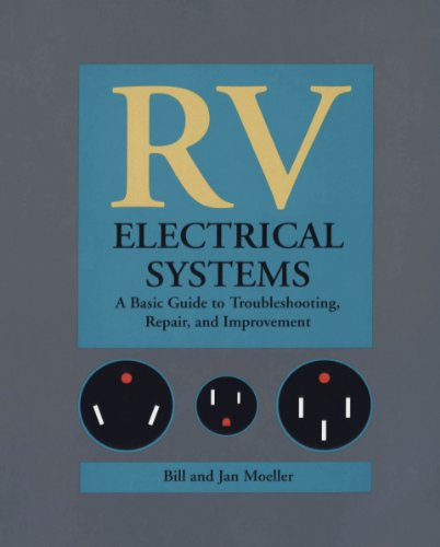 RV Electrical Systems: A Basic Guide to Troubleshooting, Repairing and Improvement by [Moeller, Bill, Moeller, Jan]
