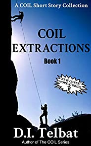 COIL Extractions (Christian Short Story Collections Book 1) (English Edition)